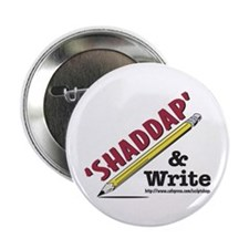 'Shaddap' & Write Screenwriters Button / Pin