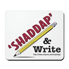 'Shaddap' & Write Mousepad