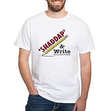 'Shaddap' & Write Basic Shirt