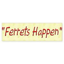 """""""Ferrets Happen"""" 2 Bumper Car Sticker"""