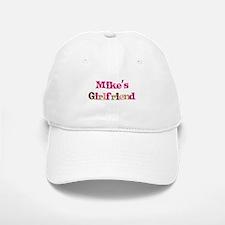Mike's Girlfriend Baseball Baseball Cap