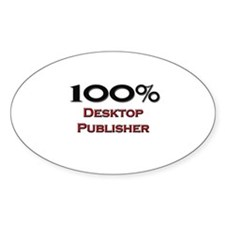 100 Percent Desktop Publisher Oval Decal