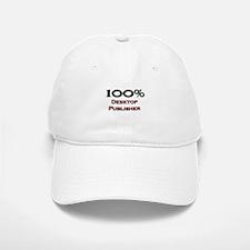 100 Percent Desktop Publisher Baseball Baseball Cap