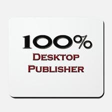 100 Percent Desktop Publisher Mousepad