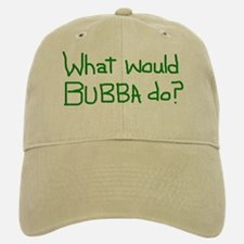 What Would Bubba Do? parody Baseball Baseball Cap