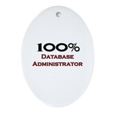 100 Percent Database Administrator Oval Ornament