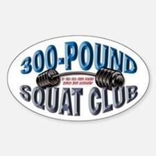 SQUAT 300 CLUB! Oval Decal
