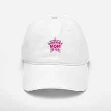 WORLD'S GREATEST MOM TO BE! Baseball Baseball Cap