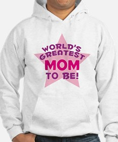 WORLD'S GREATEST MOM TO BE! Hoodie