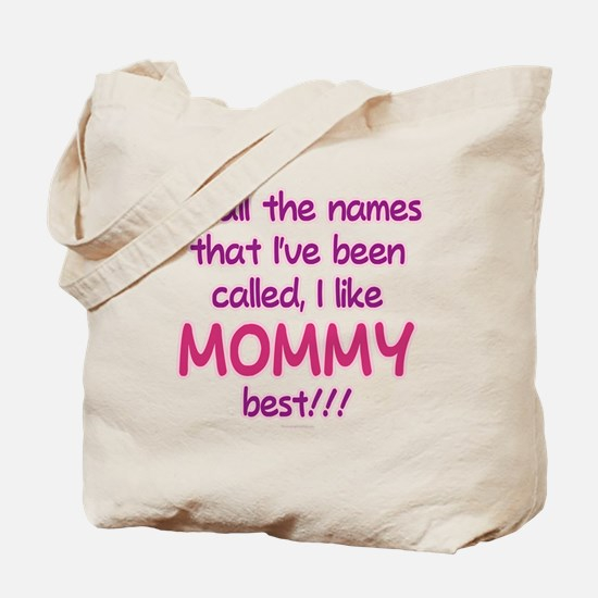 I LIKE BEING CALLED MOMMY! Tote Bag