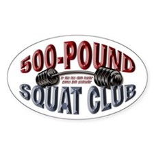SQUAT 500 CLUB! Oval Decal