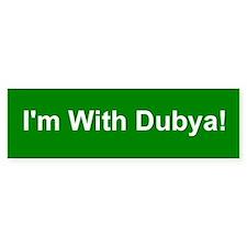 I'm With Dubya Bumper Bumper Sticker
