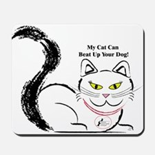 My cat can beat up your dog Mousepad