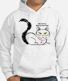 My cat can beat up your dog Hoodie