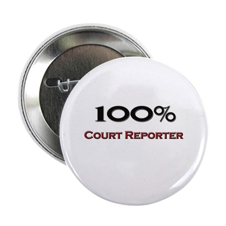 """100 Percent Court Reporter 2.25"""" Button (10 pack)"""