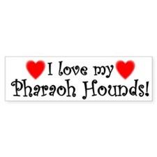 I Love My Pharaoh Hounds Bumper Bumper Sticker