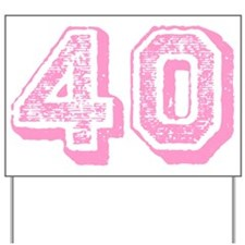 Pink 40 Years Old Birthday Yard Sign