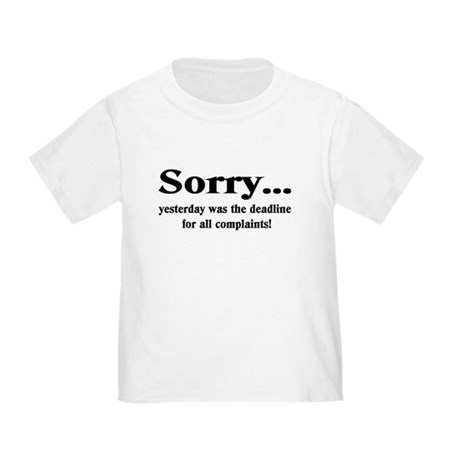 complaints Toddler T-Shirt