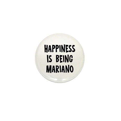Happiness is being Mariano Mini Button