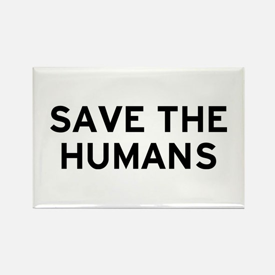 Save Humans Rectangle Magnet