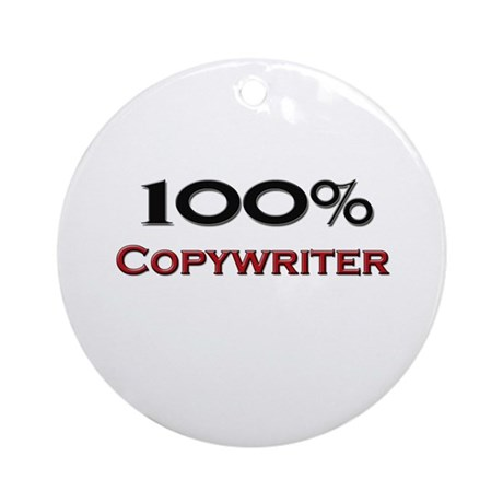100 Percent Copywriter Ornament (Round)