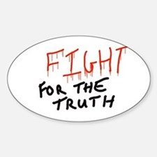 Fight for the truth Decal