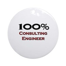 100 Percent Consulting Engineer Ornament (Round)