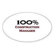 100 Percent Construction Manager Oval Decal