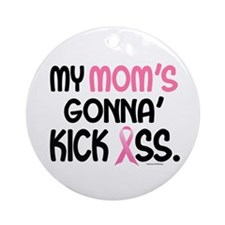 Gonna' Kick Ass 1 (Mom) Ornament (Round)