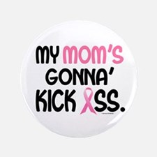"Gonna' Kick Ass 1 (Mom) 3.5"" Button"
