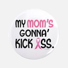"""Gonna' Kick Ass 1 (Mom) 3.5"""" Button"""