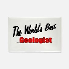 """""""The World's Best Geologist"""" Rectangle Magnet"""