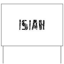 Isiah Faded (Black) Yard Sign