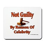 Not Guilty By Reason Of Celeb Mousepad