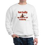 Not Guilty By Reason Of Celeb Sweatshirt
