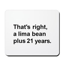 Lima Bean? Mousepad