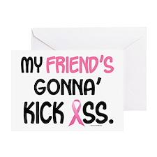 Gonna' Kick Ass 1 (Friend) Greeting Card