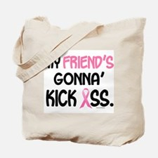 Gonna' Kick Ass 1 (Friend) Tote Bag