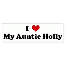 I Love My Auntie Holly Bumper Bumper Sticker