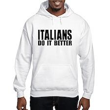 Italians Do It Better Hoodie