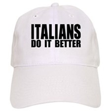 Italians Do It Better Baseball Cap