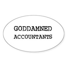 GODDAMNED ACCOUNTANTS Oval Decal