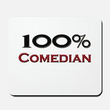 100 Percent Comedian Mousepad
