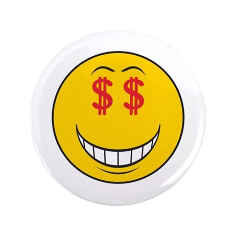 "Money Eyes (Greedy) Smiley Face 3.5"" Button (100 p"