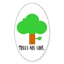 TREES ARE COOL. Oval Decal