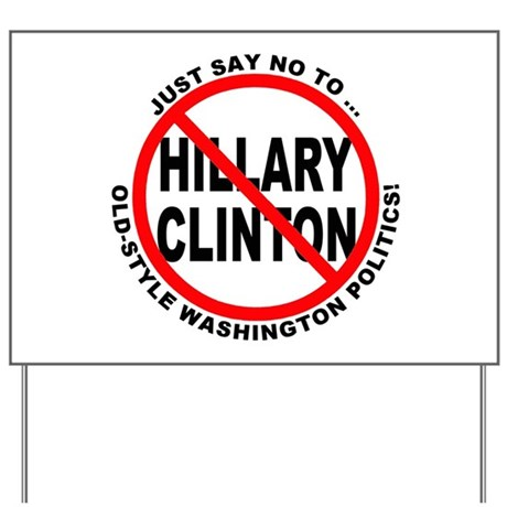 Anti-Hillary Old Politics Yard Sign