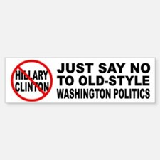 Anti-Hillary Old Politics Bumper Bumper Bumper Sticker