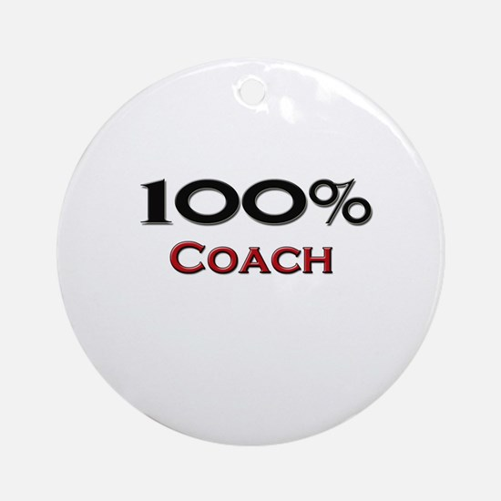100 Percent Coach Ornament (Round)