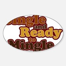 Single and Ready to Mingle Ba Oval Decal