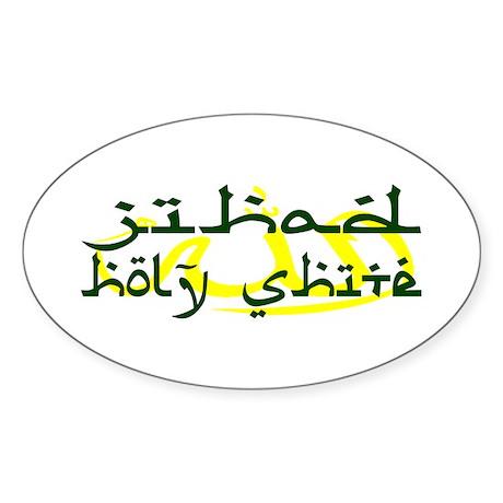 JIHAD HOLY SHITE Oval Sticker